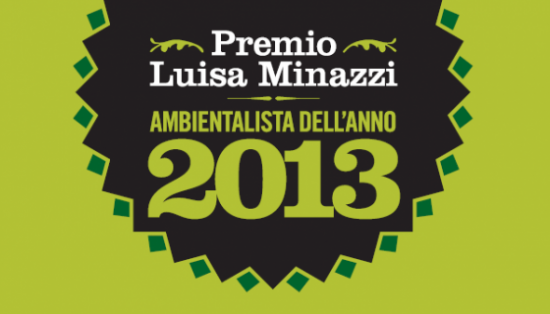Premio Luisa MinazziAmbientalista dell'Anno 2013