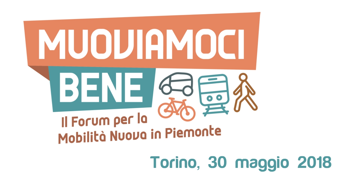 Muoviamoci Bene, il Forum per la Mobilità Nuova in Piemonte - Torino, 30 maggio